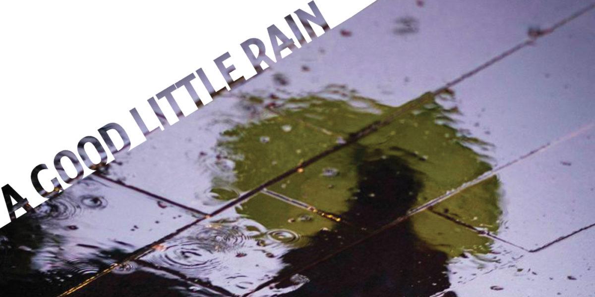 A Good Little Rain show graphic