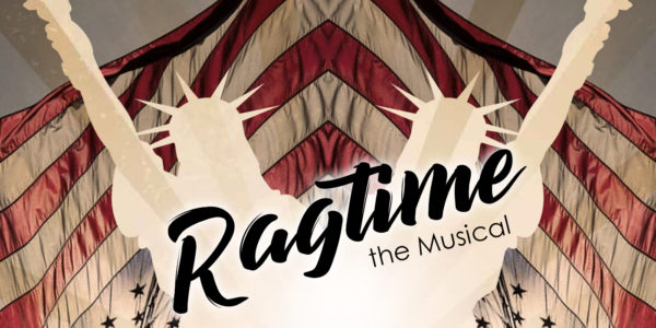 University Theatre presents Ragtime the Musical February 19-23, 2020 at Stewart Theatre.
