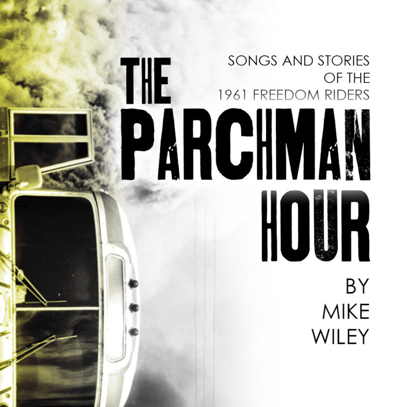 The Parchman Hour written by Mike Wiley